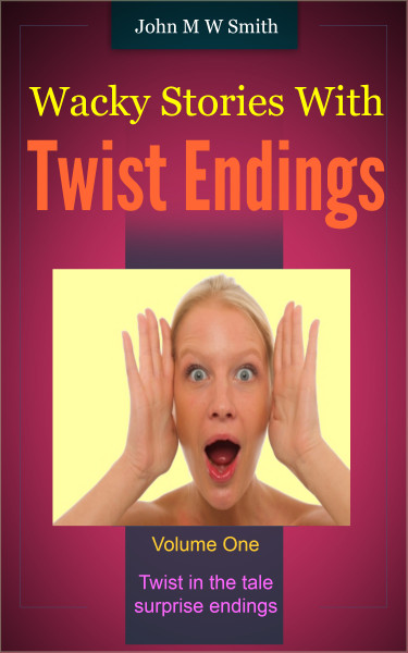 Wacky Stories With Twist Endings Volume 1