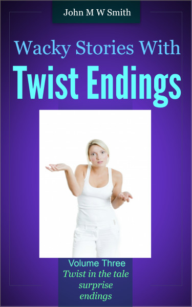 Wacky Stories With Twist Endings Volume 3